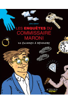 Les enquetes du commissaire maroni - 40 enigmes a resoudre
