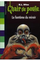 Chair de poule , tome 74 - le fantome du miroir
