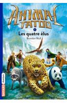 Animal tatoo poche saison 1, tome 01 - les quatres elus