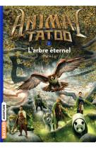 Animal tatoo poche saison 1, tome 07 - l-arbre eternel