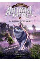 Animal tatoo saison 2 - les betes supremes, tome 06 - la griffe du chat sauvage