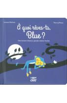A quoi reves-tu, blue ? - une histoire d-amour grande comme l-ocean