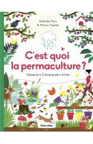 C-est quoi la permaculture ?. observe - comprends - imite