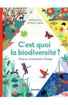 C-est quoi la biodiversite ?. observe - comprends - protege