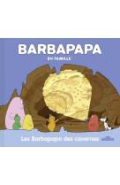 Barbapapa - les barbapapa des cavernes
