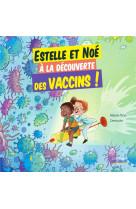 Estelle et noe a la decouverte des vaccins