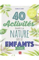 40 activites dans la nature avec ses enfants