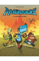Aventurosaure t1: le reveil de rex