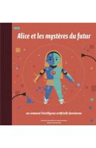 Alice et les mysteres du futur
