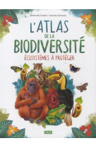 L-atlas de la biodiversite - ecosystemes a proteger