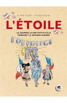 Etoile (l-) - journal petite fille pendant la grande guerre (ne)