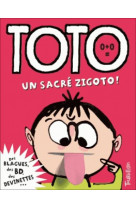Toto, un sacre zigoto !