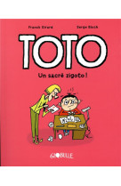Toto bd, tome 04 - toto - un sacre zigoto !
