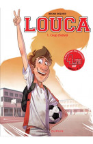 Louca - tome 1 - coup d-envoi / edition speciale (ope 3n)