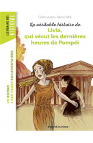 La veritable histoire de livia, qui vecut les dernieres heures de pompei - ne -