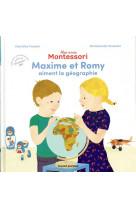 Mes amis montessori, tome 02 - maxime et romy aiment la geographie
