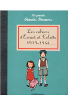 Les cahiers d-ernest et colette 1939-1944 - les grandes grandes vacances