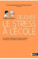 Dejouer le stress a l-ecole