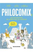 Edition augmentee philocomix t1  - dix philosophes, dix approches du bonheur