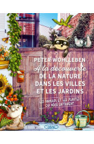 A la decouverte de la nature dans les villes et les jardins