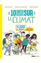 10 idees recues sur le climat - et comment les mettre k.o. pour agir maintenant !