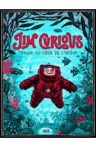Jim curious, voyage au coeur de l-ocean - nouvelle edition