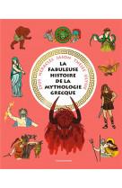 La fabuleuse histoire de la mythologie grecque
