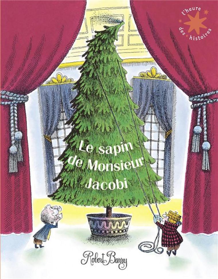 LE SAPIN DE MONSIEUR JACOBI - BARRY ROBERT - GALLIMARD