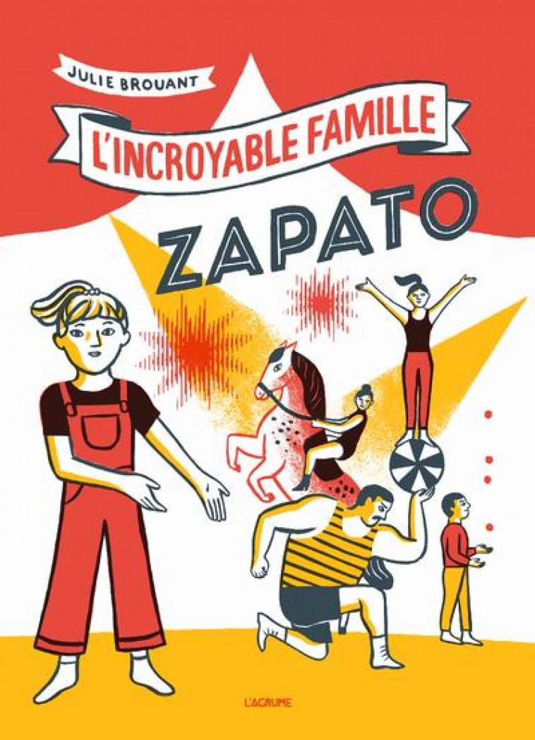 L-INCROYABLE FAMILLE ZAPATO - BROUANT JULIE - DU LUMIGNON